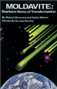 Moldavite : Starborn Stone of Transformation - Robert Simmons and Kathy Warner